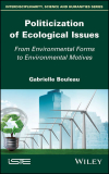 Politicization of ecological issues: from environmental forms to environmental motives (Bouleau, 2019)
