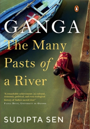 Ganga: The many pasts of a river (Sen, 2019)