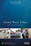 Global water ethics: Towards a global ethics charter (Ziegler and Groenfeldt, 2017)