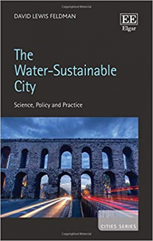 The water-sustainable city: Science, policy and practice (Feldman, 2017)