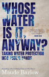 Whose water is it, anyway? Taking water protection into public hands (Barlow, 2019)