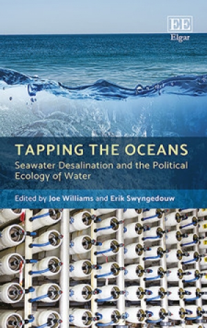 Tapping the oceans. Seawater desalination and the political ecology of water (Williams and Swyngedouw, 2018)