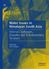 Water issues in Himalayan South Asia. Internal challenges, disputes and transboundary tensions (Ranjan, 2020)