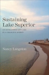 Sustaining Lake Superior: An extraordinary lake in a changing world (Langston, 2017)