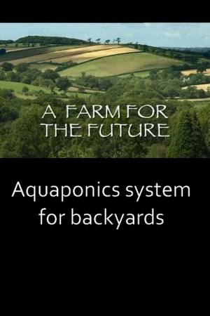 Farm for the future: aquaponics systems for backyards