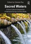 Sacred waters: A cross-cultural compendium of hallowed springs and holy wells (Ray, 2020)