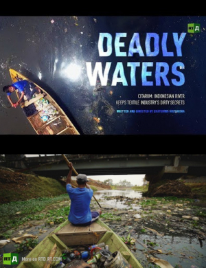 Deadly Waters. Citarum: Indonesian river keeps textile industry's dirty secrets