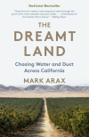 The dreamt land: Chasing water and dust across California (Arax, 2019)
