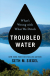Troubled water: what's wrong with what we drink (Siegel, 2019)