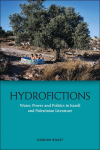 Hydrofictions: Water, power, and politics in Israeli and Palestinian literature (Boast, 2020)