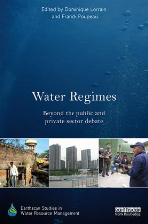Water Regimes: Beyond the public and private sector debate (Lorrain and Poupeau, 2016)