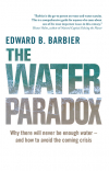 The water paradox: Overcoming the global crisis in water management (Barbier, 2019)