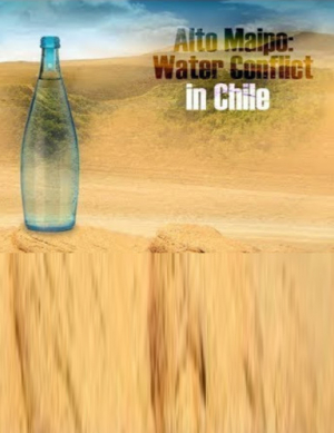 Alto Maipo : water conflict in Chile