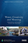 Water, creativity and meaning: multidisciplinary understandings of human-water relationships (Roberts and Phillips, 2018)