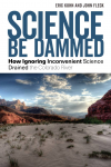 Science be dammed: how ignoring inconvenient science drained the Colorado River (Kuhn and FLeck, 2019)
