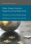 Water, energy, food and people across the Global South: The 'nexus' in an era of climate change (Swatuk and Cash, 2018)