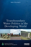 Transboundary water politics in the developing world (Nirumachi, 2015)